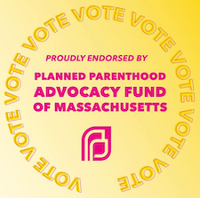 Planned Parenthood Advocacy Fund of MA Endorsement
